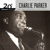 20th Century Masters: The Millennium Collection - The Best Of Charlie Parker — Charlie Parker