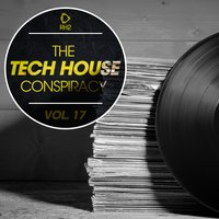 The Tech House Conspiracy, Vol. 17 — сборник