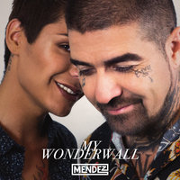 My Wonderwall — Mendez