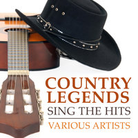 Country Legends Sing the Hits — сборник