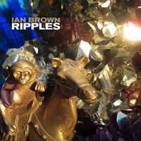 Ripples — Ian Brown