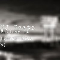 Believe It — DJ Beatz, Paul B