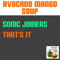 That's It — Sonic Joiners