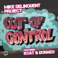 Out of Control EP — Mike Delinquent Project, Mike Delinquent Project feat. KCAT & Donae'o