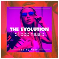 The Evolution of Pop Music (80S to Now) — Generation Pop, Pop Mania, Pop Ballads