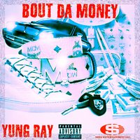 Bout da Money — Yung Ray