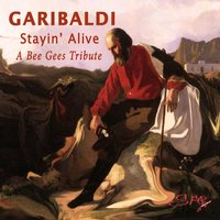 Stayin' Alive (A Bee Gees Tribute) — Garibaldi
