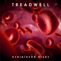 Overplayed Blues — Treadwell
