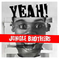 YEAH! — Jungle Brothers