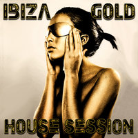 Ibiza Gold: House Session — сборник