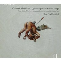 Messiaen: Quatuor pour la fin du temps - Chong: Mourning the Murder of an Old Banyan Tree — Het Collectief