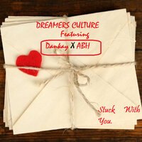 Stuck with You — Dreamers Culture, ABH, Dankay