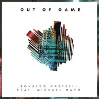 Out of Game — Ronaldo Castelli, Michael Mayo