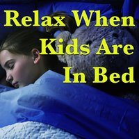Relax When Kids Are In Bed — сборник