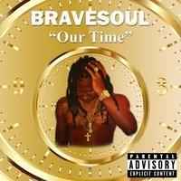Our Time — Bravesoul