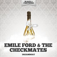 Dreamboat — Emile Ford & The Checkmates