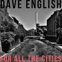 For All the Cities — Dave English