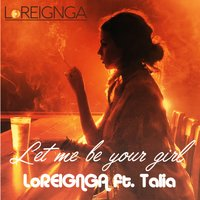 Let Me Be Your Girl — Talia, LoReignga