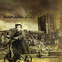 Children of E.L.B. — Soup