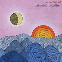 Elevated Together — Jason Channel