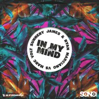 In My Mind — Sunnery James & Ryan Marciano, Marc Volt