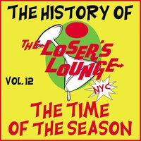 The History of the Loser's Lounge, Vol. 12: The Time of the Season — Loser's Lounge