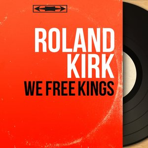 Roland Kirk - Some Kind of Love
