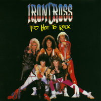 Too Hot To Rock — Ironcross