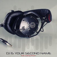 DJ Is Your Second Name — C-BooL, Giang Pham