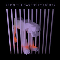 City Lights — From The Cave
