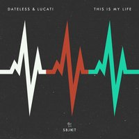 This Is My Life — Dateless, Lucati