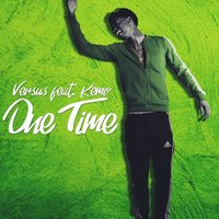 One Time — Versus, Kemo