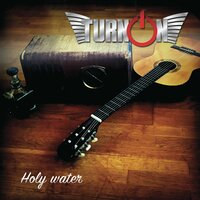 Holy Water — Turn On