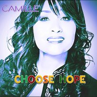 Choose Hope — Camille