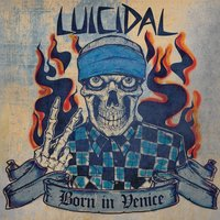 Born in Venice — Luicidal