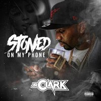 Stoned on My Phone — J.R.Clark