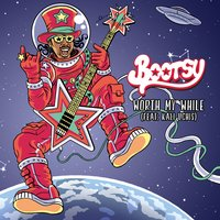 Worth My While — Bootsy Collins