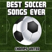 Best Soccer Songs Ever — Champs United