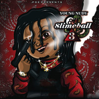 SlimeBall 3 — Young Nudy