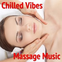 Chilled Vibes - Massage Music — сборник