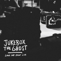 Long Way Home: Live — Jukebox the Ghost