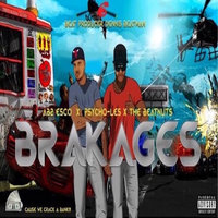 Brakages — The Beatnuts, AB2 ESCO, PSYCHO-LES, The Betanuts
