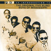 An Introduction To The Original Five Blind Boys Of Mississippi — The Original Five Blind Boys of Mississippi