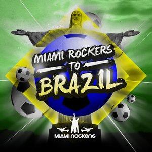Miami Rockers - To Brazil