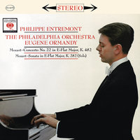Mozart: Piano Concerto No. 22 in E-Flat Major, K. 482 & Piano Sonata No. 4 in E-Flat Major, K. 282 — Philippe Entremont, Eugene Ormandy, The Philadelphia Orchestra