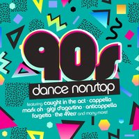 90s Dance Hits Nonstop — Various artists