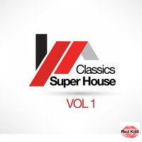 Super House Classics, Vol. 1 — сборник