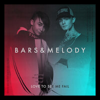 Love To See Me Fail — Bars and Melody