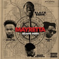 Mayretta — Scotty ATL, B.L.A.C.K Baron, Deante' Hitchcock, Joe Gifted