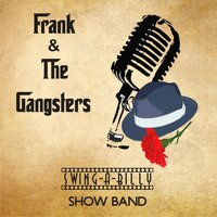 Swing-A-Billy — Frank & The Gangsters